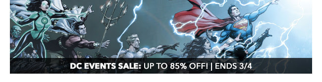 DC Events Sale: up to 85% off! Sale ends 3/4.
