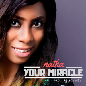 MUSIC: Natha - Your Miracle