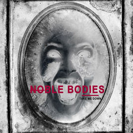 noble bodies take me down cover