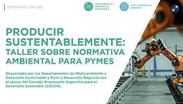 roducir sustentablemente: Taller sobre normativa ambiental para Pymes