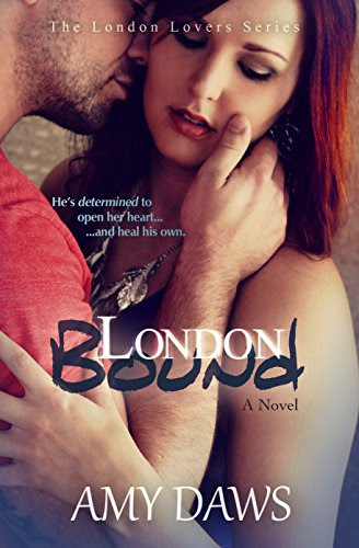 London Bound: Both of them have a past-neither want to share. (London Lovers Series Book 3) by [Daws, Amy]