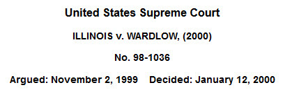 Illinois v. Wardlow. Source: Findlaw