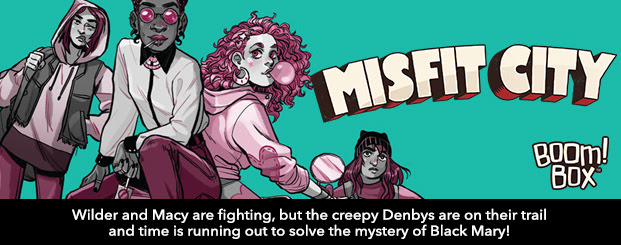 Misfit City #4 Wilder and Macy are fighting, but the creepy Denbys are on their trail and time is running out to solve the mystery of Black Mary!