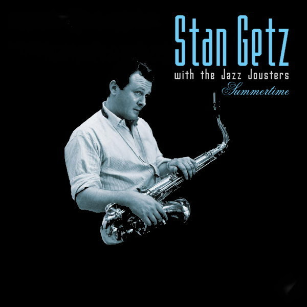 Summertime - Stan Getz With The Jazz Jousters