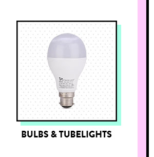 Bulbs and Tubelights