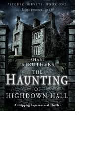 The Haunting of Highdown Hall by Shani Struthers