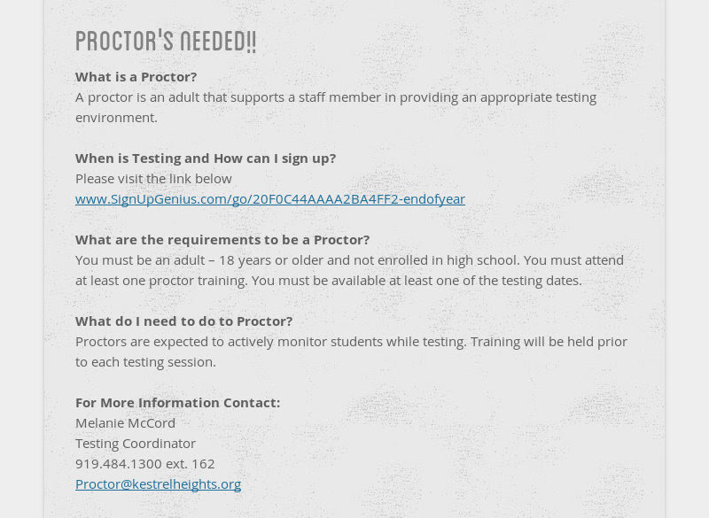 proctor's needed!! What is a Proctor? A proctor is an adult that supports a staff member in...