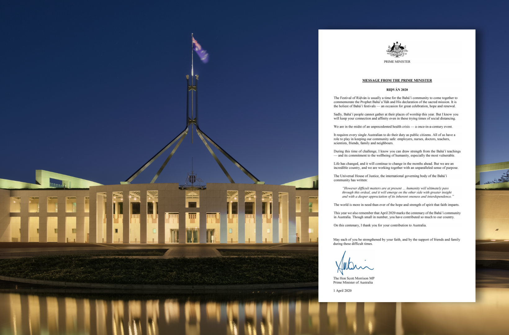 A message sent to the Australian Baha'i community by Prime Minister Scott Morrison on the occasion of the Ridvan festival, expresses gratitude for the contributions the community has made to society over the last century and calls attention to the role it can continue to play during this crisis.