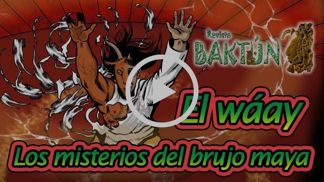 El wáay - Los misterios del brujo maya