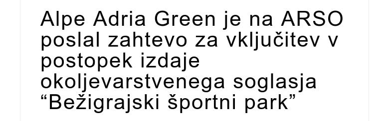 Alpe Adria Green je na ARSO poslal zahtevo za vključitev v postopek izdaje okoljevarstvenega sogl...
