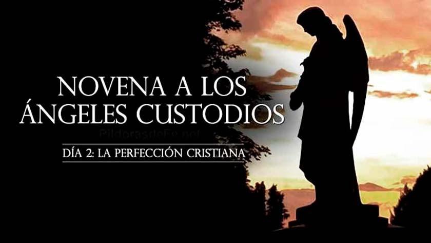 Novena a los Ángeles Custodios. Día 2: La perfección cristiana