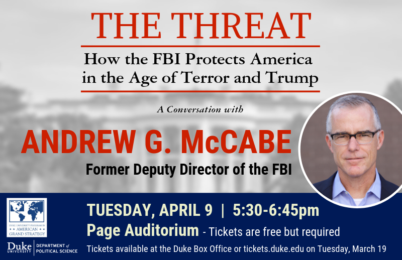 "Andrew McCabe, former Deputy Director of the FBI discusses ""The Threat"" @ Page Auditorium"