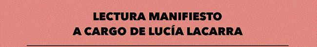 Lectura Manifiesto a cargo de Lucía Lacarra