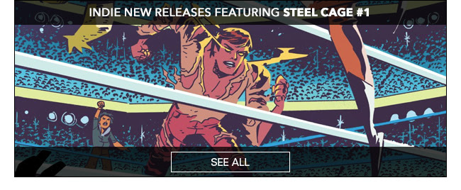 Indie New Releases Featuring Steel Cage #1 See All