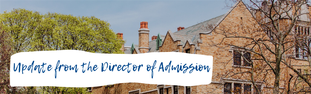 Update from the Director of Admission