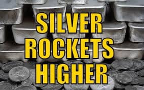 SILVER ROCKETS HIGHER