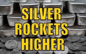 SILVER ROCKETS HIGHER