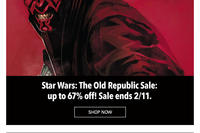 Star Wars: The Old Republic Sale: up to 67% off! Sale ends 2/11. SHOP NOW.