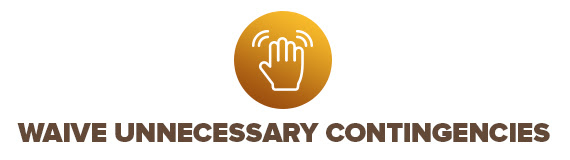 Waive Unnecessary Contingencies