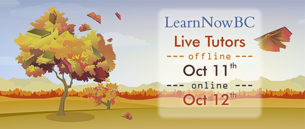 Live Tutors will be offline on Sunday, October 11th but they'll be back on Monday, October 12th at 6pm.