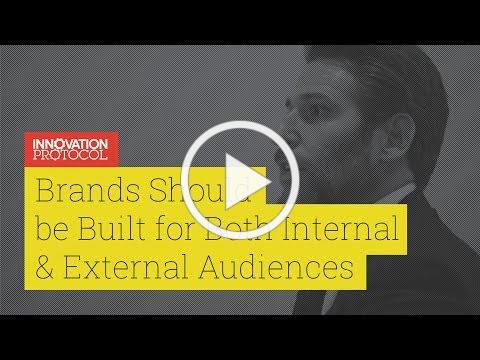 Brands Should be Built for Both Internal & External Audiences