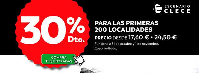 30% Dto. Para la primeras 200 localidades. Escenario Clece Compra tus entradas.