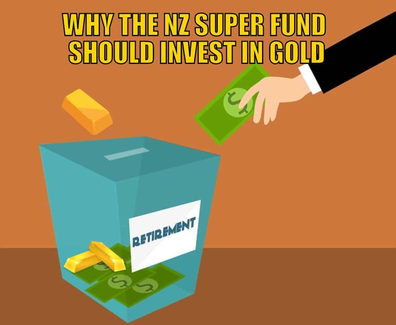 "Why the NZ Super Fund Should ""Invest"" in Gold"