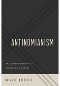 Antinomianism by Mark Jones (pic)