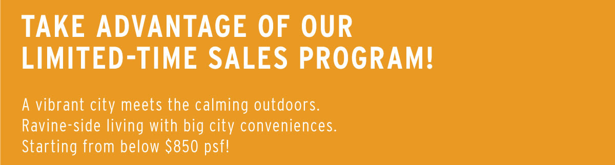 TAKE ADVANTAGE OF OUR LIMITED-TIME SALES PROGRAM!