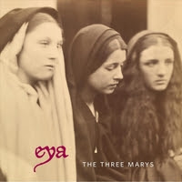Eya | The Three Marys
