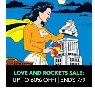 Love and Rockets Sale: up to 64% off! Sale ends 7/9.