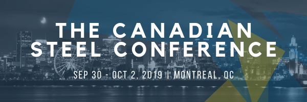 The Canadian Steel Conference September 30 to October 2, 2019 - Montreal, QC