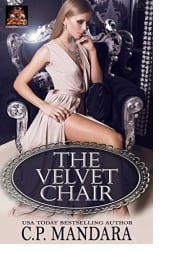 The Velvet Chair by C.P. Mandara