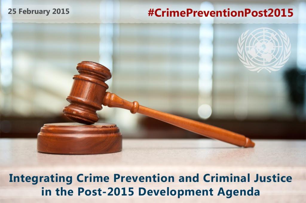 25 de fevereiro de 2015 # crimepreventionpost2015 - Intergrating prevenção ao crime e justiça penal na agenda de desenvolvimento pós-2015