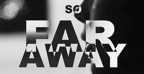Watch So Far Away Lyric Video