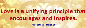 love-is-a-unifying-principle-that-encourages-and-inspires-haroldwbecker