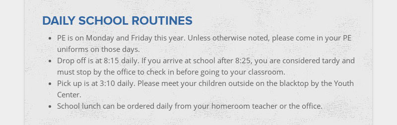 DAILY SCHOOL ROUTINES PE is on Monday and Friday this year. Unless otherwise noted, please come...