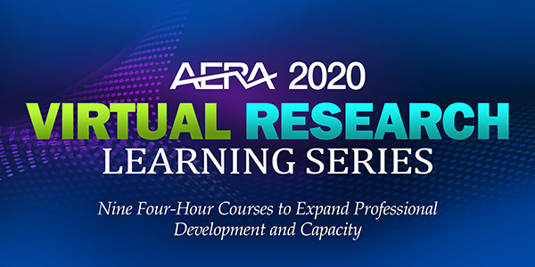 AERA 2020 Virtual Research Learning Series