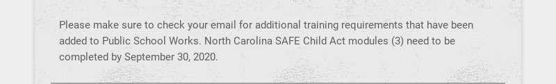 Please make sure to check your email for additional training requirements that have been added to...