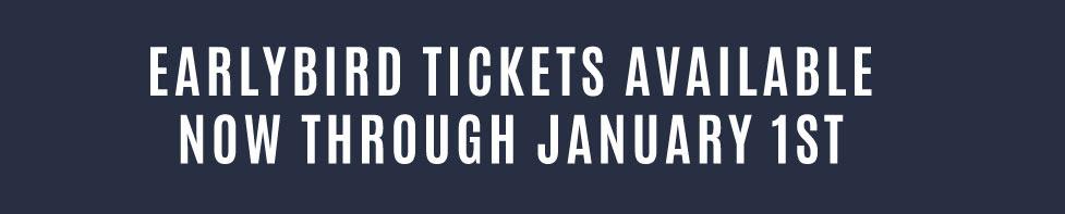 Earlybird Tickets Available Through January 1st