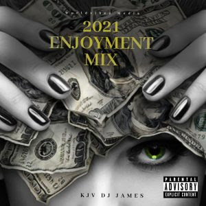 Kjv Dj James - 2021 Enjoyment Mix