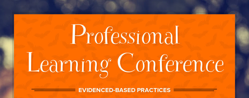 Professional Learning Conference EVIDENCED-BASED PRACTICES