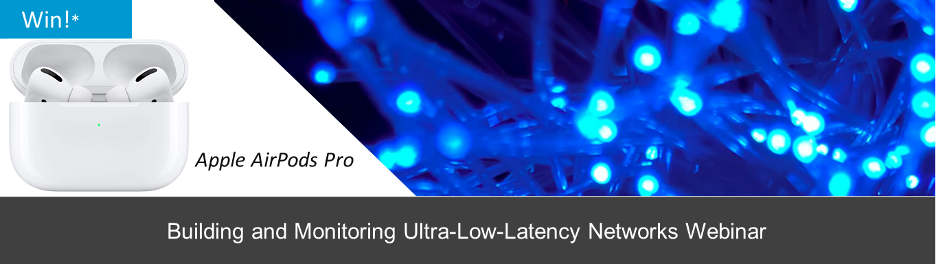 Live Webinar: Building and Monitoring Ultra-Low-Latency Networks