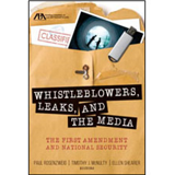 Whistleblowers, Leaks and the Media: The First Amendment and National Security