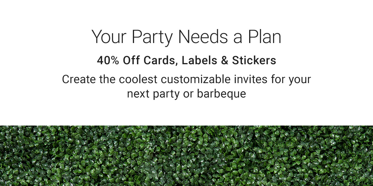 Your Party Needs A Plan! 40% Off Cards, Stickers & Labels - Create The Coolest Customizable Invites For Your Next Party Or Barbeque