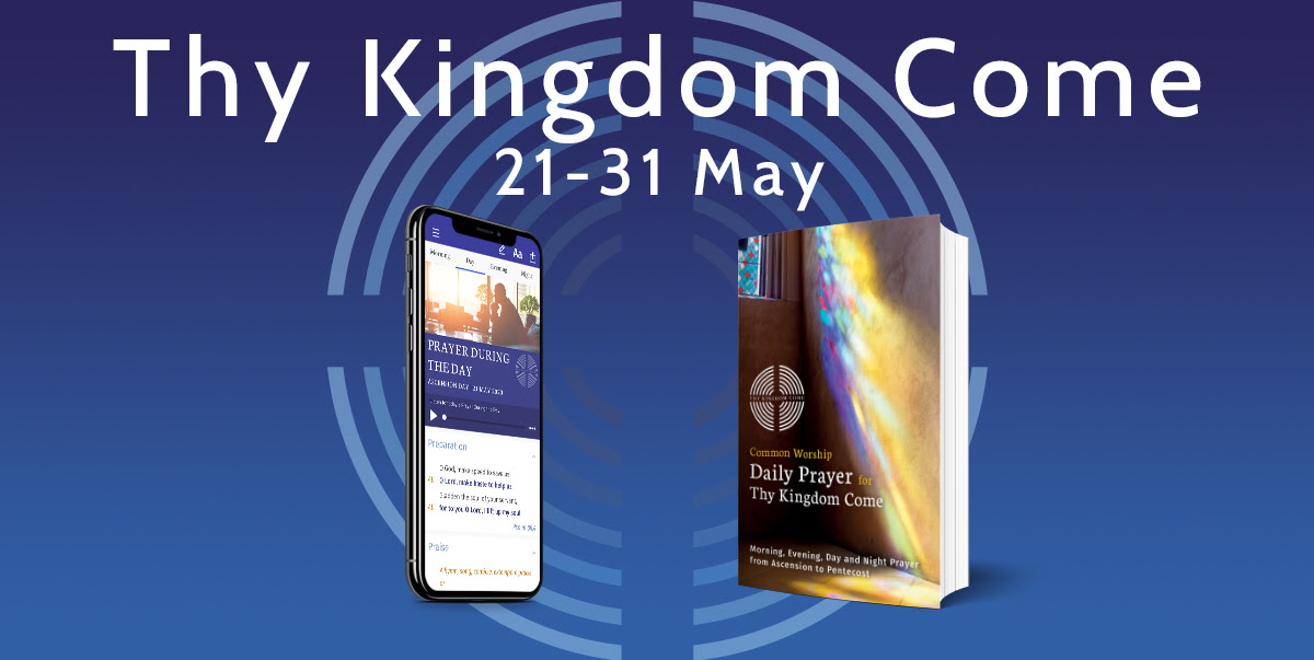 Thy Kingdom Come 21 - 31 May phone app and booklet available