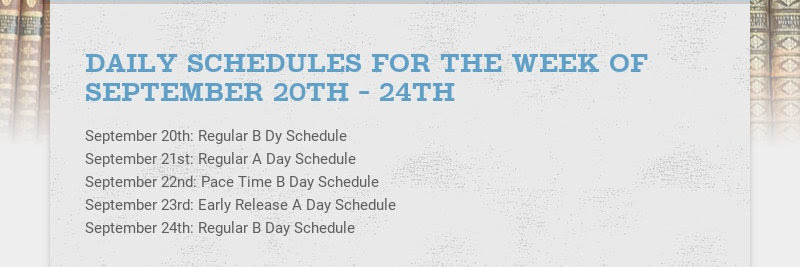DAILY SCHEDULES FOR THE WEEK OF SEPTEMBER 20TH - 24TH September 20th: Regular B Dy Schedule...