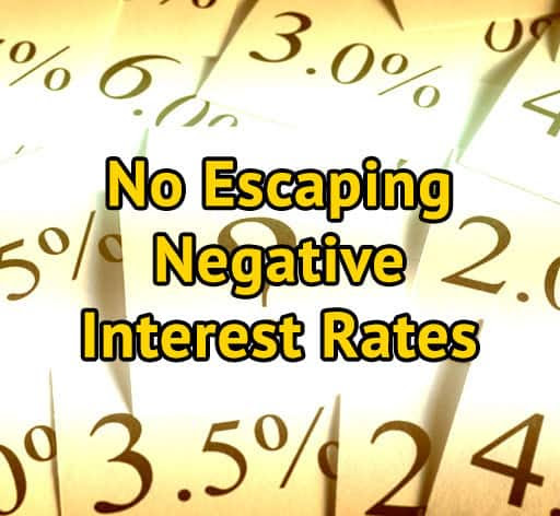 No Escaping Negative Interest Rates