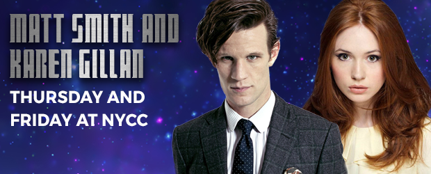 Matt Smith and Karen Gillan  Thursday and Friday at NYCC