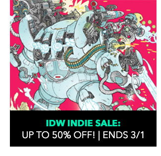 IDW Indie Sale: up to 50% off! Ends 3/1.